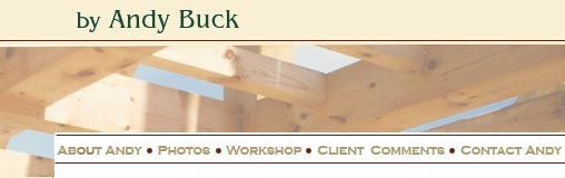 Andy Buck Custom Timber Frames for Homes, Barns and Other Buildings